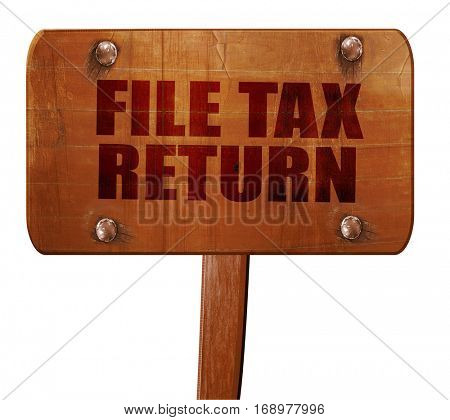 file tax return, 3D rendering, text on wooden sign