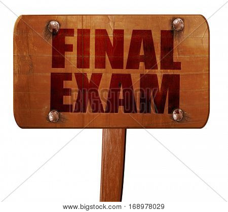 final exam, 3D rendering, text on wooden sign