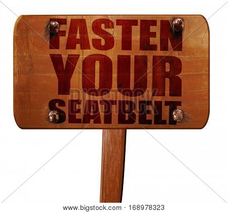 fasten your seatbelt, 3D rendering, text on wooden sign poster