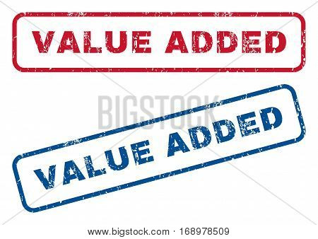 Value Added text rubber seal stamp watermarks. Vector style is blue and red ink tag inside rounded rectangular banner. Grunge design and dirty texture. Blue and red stickers.