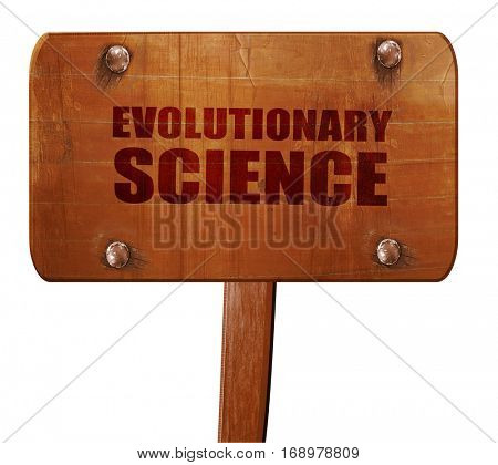 evolutionary science, 3D rendering, text on wooden sign