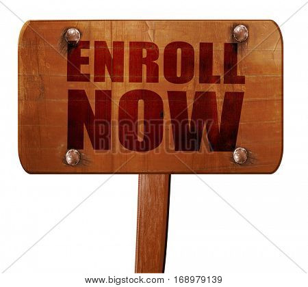 enroll now, 3D rendering, text on wooden sign