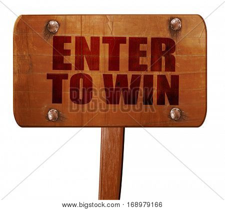 enter to win, 3D rendering, text on wooden sign