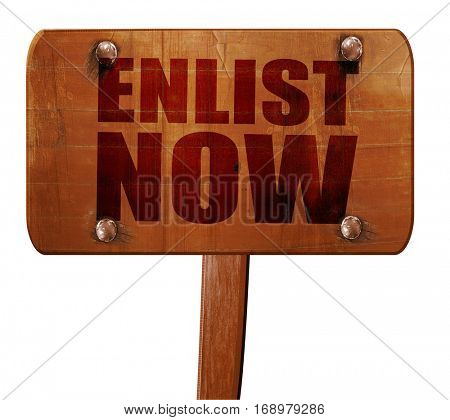 enlist now, 3D rendering, text on wooden sign
