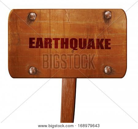 earthquake, 3D rendering, text on wooden sign