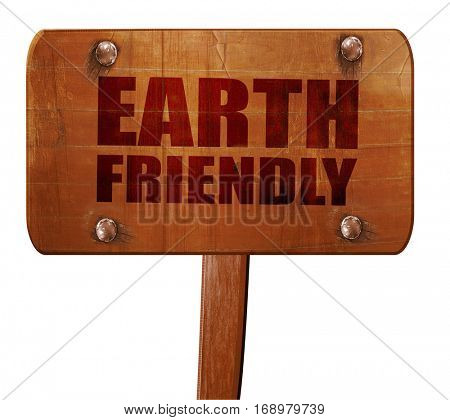 earth friendly, 3D rendering, text on wooden sign