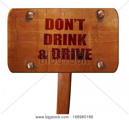 don't drink and drive, 3D rendering, text on wooden sign