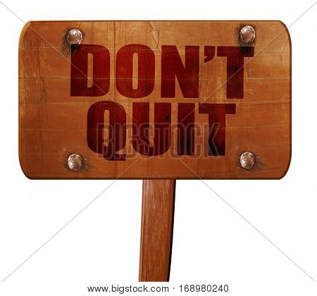 don't quit, 3D rendering, text on wooden sign