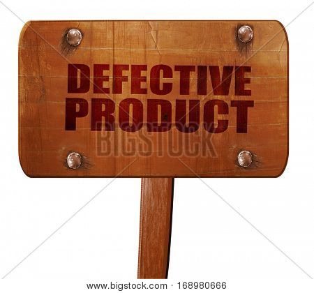 defective product, 3D rendering, text on wooden sign