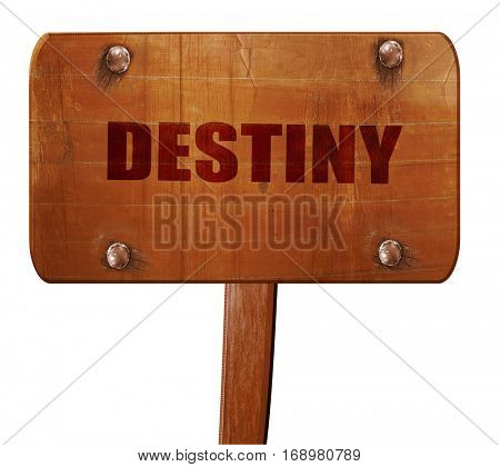 destiny, 3D rendering, text on wooden sign