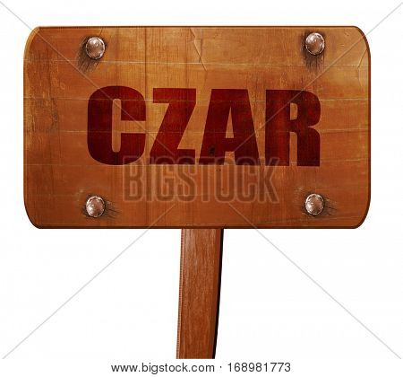 czar, 3D rendering, text on wooden sign