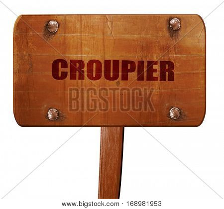croupier, 3D rendering, text on wooden sign