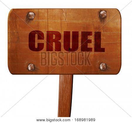 cruel, 3D rendering, text on wooden sign