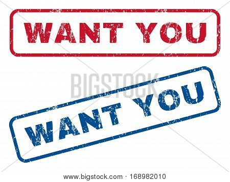 Want You text rubber seal stamp watermarks. Vector style is blue and red ink tag inside rounded rectangular banner. Grunge design and scratched texture. Blue and red signs.