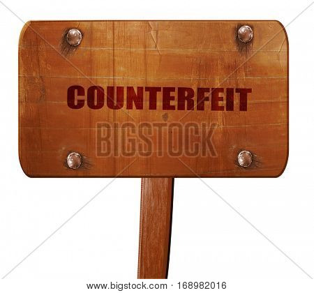 counterfeit, 3D rendering, text on wooden sign