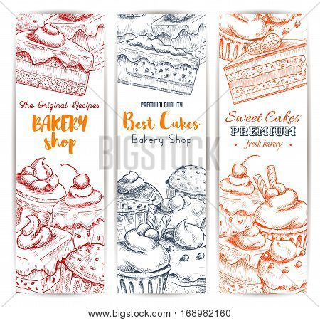 Bakery, pastry sweets and desserts sketch. Vector banners set with cakes and cupcakes, chocolate muffins, creamy pies and tarts, vanilla biscuit puddings with fruit and berry toppings. Design for baker shop, cafe, cafeteria, patisserie dessert menu