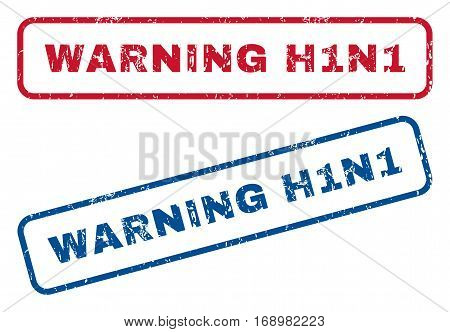 Warning H1N1 text rubber seal stamp watermarks. Vector style is blue and red ink tag inside rounded rectangular banner. Grunge design and dirty texture. Blue and red signs.