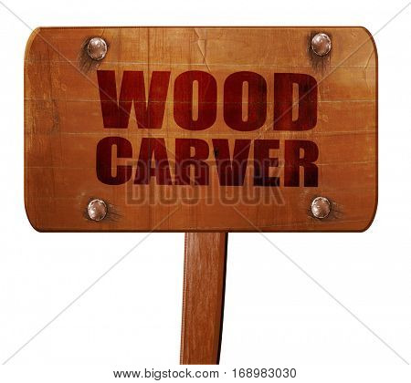 wood carver, 3D rendering, text on wooden sign