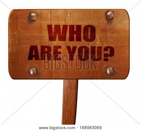 who are you?, 3D rendering, text on wooden sign
