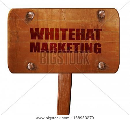 whitehat marketing, 3D rendering, text on wooden sign