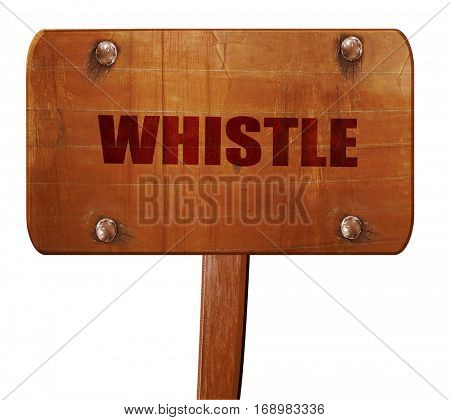 whistle, 3D rendering, text on wooden sign