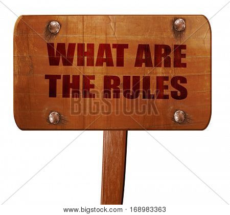 what are the rules, 3D rendering, text on wooden sign