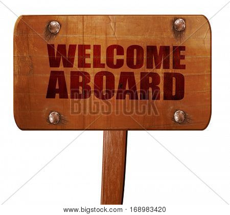 welcome aboard, 3D rendering, text on wooden sign