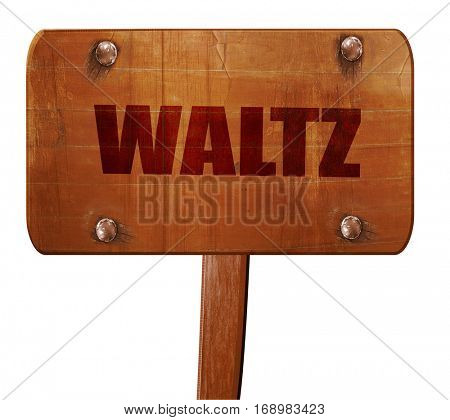 waltz dance, 3D rendering, text on wooden sign