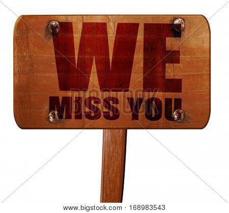 we miss you, 3D rendering, text on wooden sign