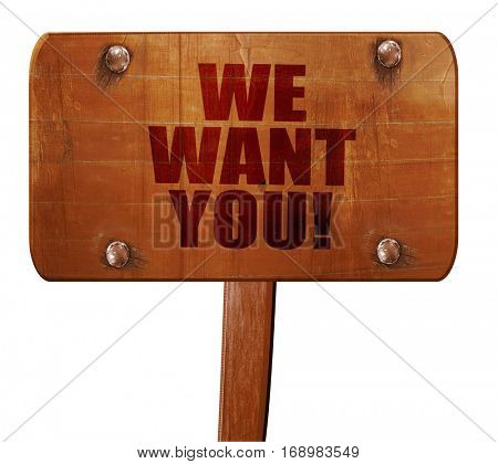 we want you!, 3D rendering, text on wooden sign