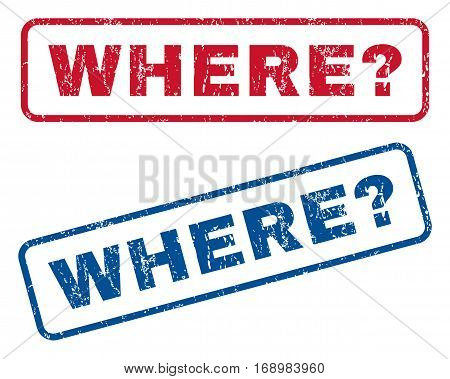 Where Question text rubber seal stamp watermarks. Vector style is blue and red ink caption inside rounded rectangular banner. Grunge design and dust texture. Blue and red signs.
