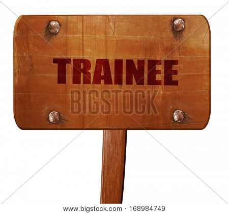 trainee, 3D rendering, text on wooden sign