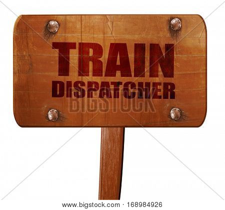 train dispatcher, 3D rendering, text on wooden sign