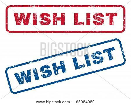 Wish List text rubber seal stamp watermarks. Vector style is blue and red ink tag inside rounded rectangular shape. Grunge design and dust texture. Blue and red signs.