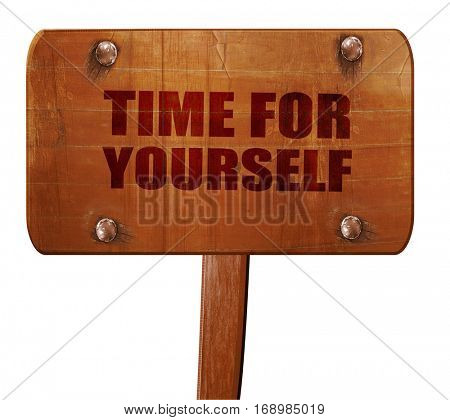 time for yourself, 3D rendering, text on wooden sign