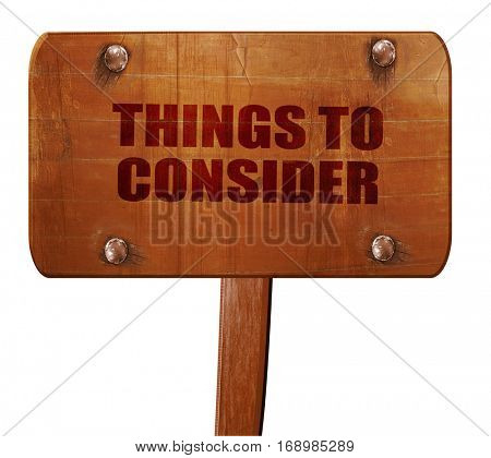things to consider, 3D rendering, text on wooden sign