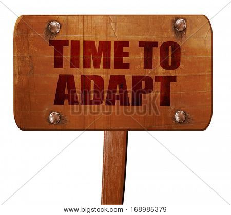time to adapt, 3D rendering, text on wooden sign