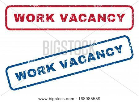 Work Vacancy text rubber seal stamp watermarks. Vector style is blue and red ink tag inside rounded rectangular shape. Grunge design and dirty texture. Blue and red signs.
