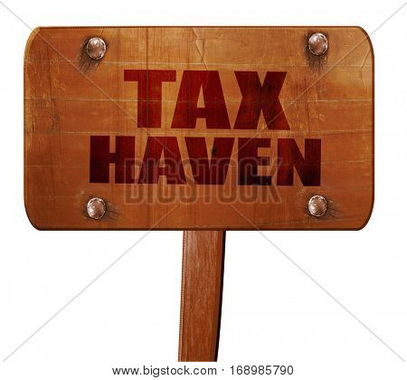 tax haven, 3D rendering, text on wooden sign