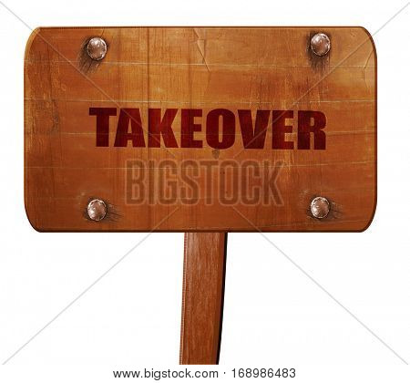 takeover, 3D rendering, text on wooden sign
