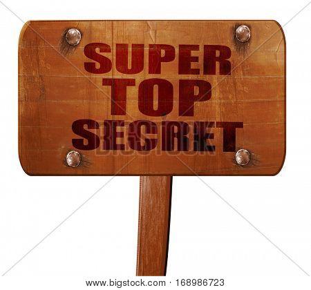 super top secret, 3D rendering, text on wooden sign