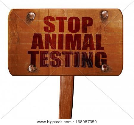 stop animal testing, 3D rendering, text on wooden sign