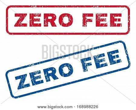 Zero Fee text rubber seal stamp watermarks. Vector style is blue and red ink tag inside rounded rectangular shape. Grunge design and scratched texture. Blue and red emblems.