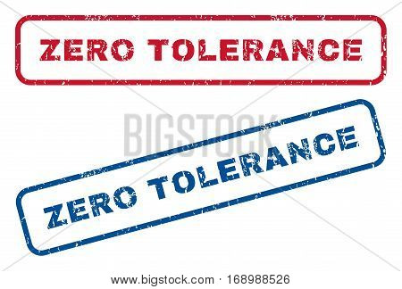 Zero Tolerance text rubber seal stamp watermarks. Vector style is blue and red ink tag inside rounded rectangular shape. Grunge design and unclean texture. Blue and red stickers.