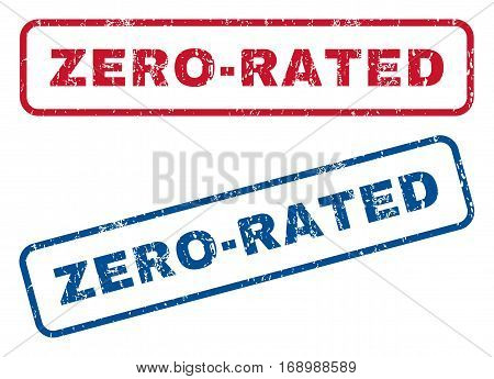 Zero-Rated text rubber seal stamp watermarks. Vector style is blue and red ink tag inside rounded rectangular banner. Grunge design and dust texture. Blue and red stickers.