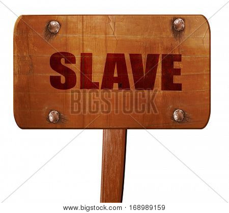 slave, 3D rendering, text on wooden sign