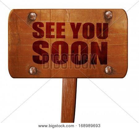 see you soon, 3D rendering, text on wooden sign