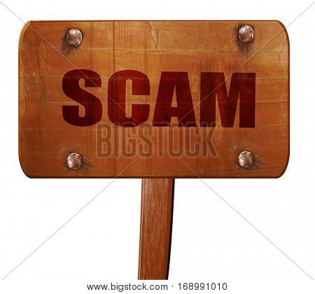 scam, 3D rendering, text on wooden sign