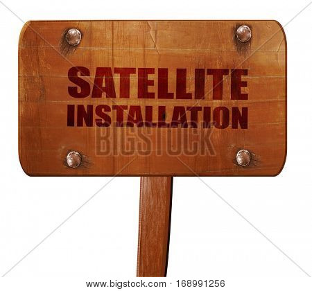 satellite installation, 3D rendering, text on wooden sign