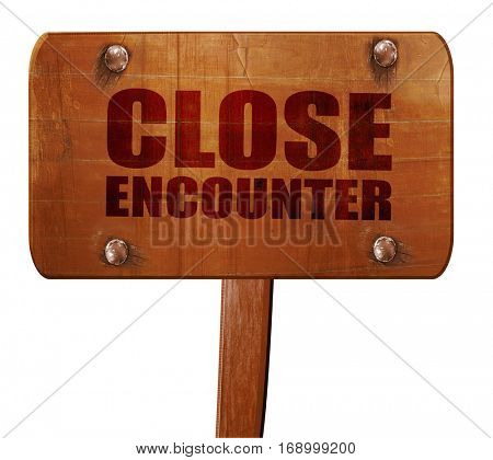 close encounter, 3D rendering, text on wooden sign